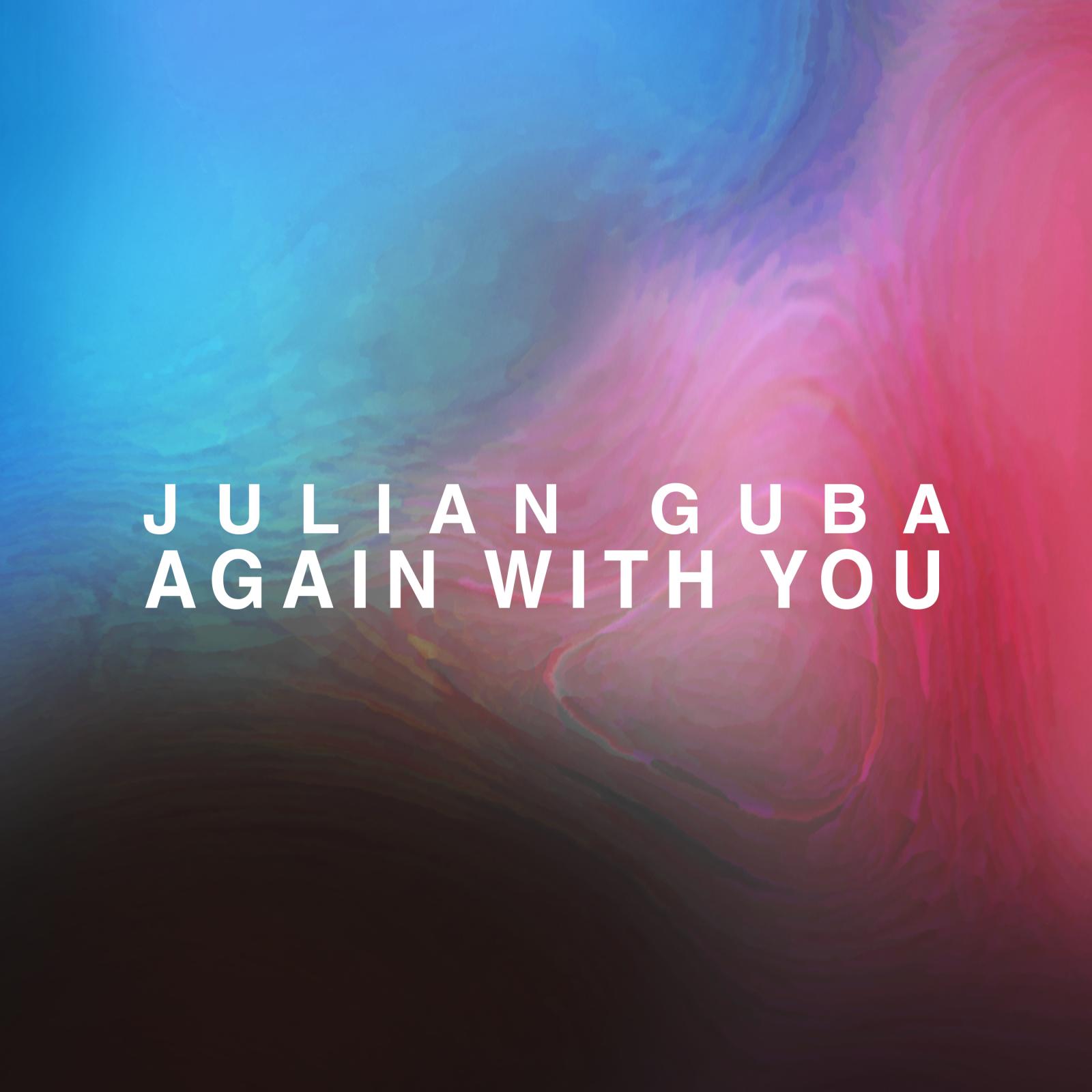 Again With You by Julian Guba